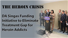 District Attorney Singas Funding Initiative to Eliminate Treatment Gap for Heroin Addicts