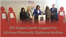 District Attorney Singas Lends Support to 24-Hour Domestic Violence Hotline